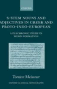 Foto Cover di S-Stem Nouns and Adjectives in Greek and Proto-Indo-European: A Diachronic Study in Word Formation, Ebook inglese di Torsten Meissner, edito da OUP Oxford