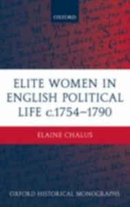 Ebook in inglese Elite Women in English Political Life c.1754-1790 Chalus, Elaine