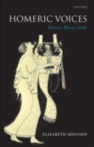 Ebook in inglese Homeric Voices: Discourse, Memory, Gender Minchin, Elizabeth