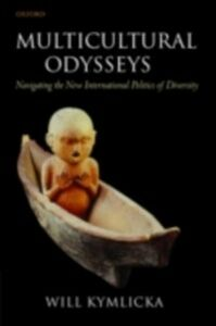 Ebook in inglese Multicultural Odysseys: Navigating the New International Politics of Diversity Kymlicka, Will