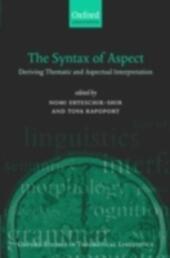 Syntax of Aspect: Deriving Thematic and Aspectual Interpretation