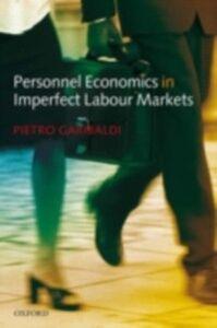 Foto Cover di Personnel Economics in Imperfect Labour Markets, Ebook inglese di Pietro Garibaldi, edito da OUP Oxford