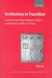 Institutions in Transition: Land Ownership, Property Rights, and Social Conflict in China