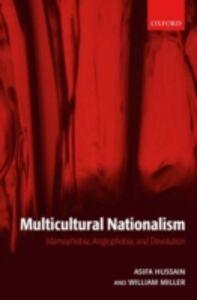 Foto Cover di Multicultural Nationalism: Islamophobia, Anglophobia, and Devolution, Ebook inglese di Asifa M. Hussain,William L. Miller, edito da OUP Oxford