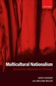 Ebook in inglese Multicultural Nationalism: Islamophobia, Anglophobia, and Devolution Hussain, Asifa M. , Miller, William L.