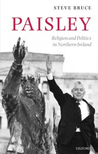 Ebook in inglese Paisley: Religion and Politics in Northern Ireland Bruce, Steve