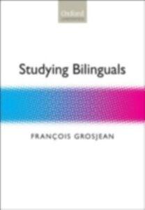Foto Cover di Studying Bilinguals, Ebook inglese di Fran&ccedil,ois Grosjean, edito da OUP Oxford