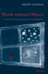 Ebook in inglese Words without Objects: Semantics, Ontology, and Logic for Non-Singularity Laycock, Henry