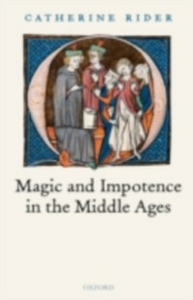 Ebook in inglese Magic and Impotence in the Middle Ages Rider, Catherine
