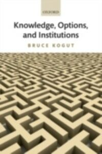 Ebook in inglese Knowledge, Options, and Institutions Kogut, Bruce