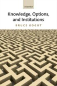 Foto Cover di Knowledge, Options, and Institutions, Ebook inglese di Bruce Kogut, edito da OUP Oxford
