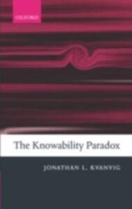 Foto Cover di Knowability Paradox, Ebook inglese di Jonathan L. Kvanvig, edito da Clarendon Press