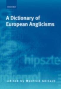Foto Cover di Dictionary of European Anglicisms: A Usage Dictionary of Anglicisms in Sixteen European Languages, Ebook inglese di  edito da OUP Oxford