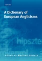 Dictionary of European Anglicisms: A Usage Dictionary of Anglicisms in Sixteen European Languages