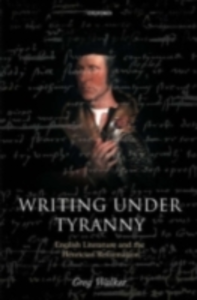 Ebook in inglese Writing Under Tyranny: English Literature and the Henrician Reformation Walker, Greg