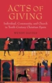 Acts of Giving: Individual, Community, and Church in Tenth-Century Christian Spain