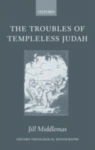 Foto Cover di Troubles of Templeless Judah, Ebook inglese di Jill Middlemas, edito da OUP Oxford