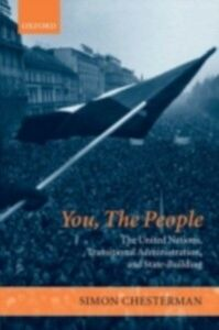 Ebook in inglese You, The People: The United Nations, Transitional Administration, and State-Building Chesterman, Simon