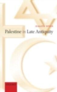 Foto Cover di Palestine in Late Antiquity, Ebook inglese di Hagith Sivan, edito da OUP Oxford