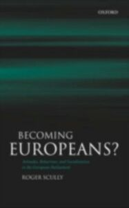 Ebook in inglese Becoming Europeans?: Attitudes, Behaviour, and Socialization in the European Parliament Scully, Roger