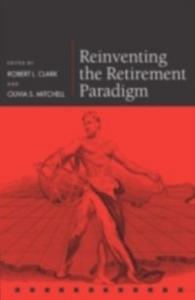 Ebook in inglese Reinventing the Retirement Paradigm -, -