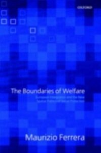 Ebook in inglese Boundaries of Welfare: European Integration and the New Spatial Politics of Social Protection Ferrera, Maurizio