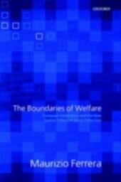 Boundaries of Welfare: European Integration and the New Spatial Politics of Social Protection