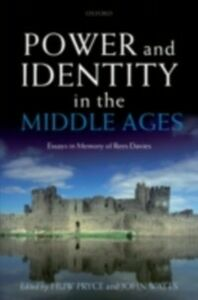 Ebook in inglese Power and Identity in the Middle Ages: Essays in Memory of Rees Davies
