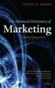 Foto Cover di Advanced Dictionary of Marketing: Putting Theory to Use, Ebook inglese di Scott Dacko, edito da OUP Oxford