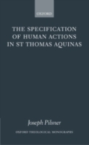 Ebook in inglese Specification of Human Actions in St Thomas Aquinas Pilsner, Joseph