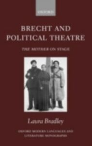 Ebook in inglese Brecht and Political Theatre: The Mother on Stage Bradley, Laura