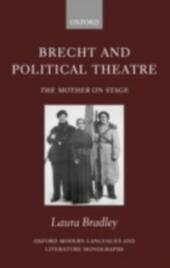 Brecht and Political Theatre: The Mother on Stage