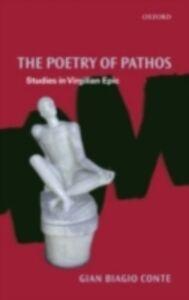Ebook in inglese Poetry of Pathos: Studies in Virgilian Epic Conte, Gian Biagio