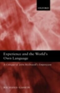 Ebook in inglese Experience and the World's Own Language: A Critique of John McDowell's Empiricism Gaskin, Richard