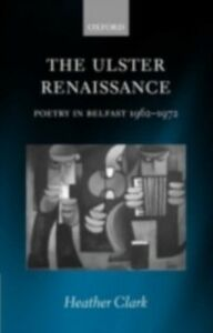 Foto Cover di Ulster Renaissance: Poetry in Belfast 1962-1972, Ebook inglese di Heather Clark, edito da OUP Oxford
