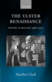 Ulster Renaissance: Poetry in Belfast 1962-1972