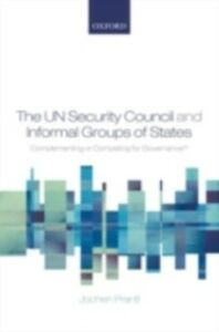 Foto Cover di UN Security Council and Informal Groups of States: Complementing or Competing for Governance?, Ebook inglese di Jochen Prantl, edito da OUP Oxford
