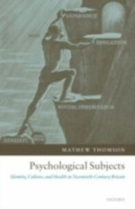 Foto Cover di Psychological Subjects: Identity, Culture, and Health in Twentieth-Century Britain, Ebook inglese di Mathew Thomson, edito da OUP Oxford