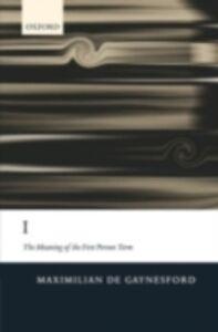 Foto Cover di I: The Meaning of the First Person Term, Ebook inglese di Maximilian de Gaynesford, edito da Clarendon Press