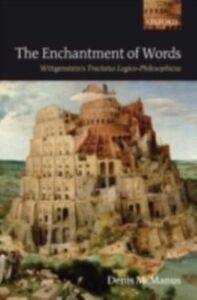 Foto Cover di Enchantment of Words: Wittgenstein's Tractatus Logico-Philosophicus, Ebook inglese di Denis McManus, edito da Clarendon Press