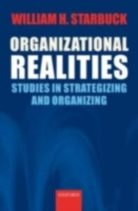 Ebook in inglese Organizational Realities: Studies of Strategizing and Organizing Starbuck, William H.