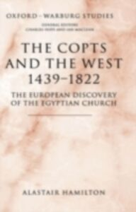 Foto Cover di Copts and the West, 1439-1822: The European Discovery of the Egyptian Church, Ebook inglese di Alastair Hamilton, edito da OUP Oxford