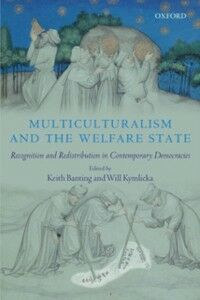 Ebook in inglese Multiculturalism and the Welfare State Recognition and Redistribution in Contemporary Democracies BANT, KYMLICKA KEITH