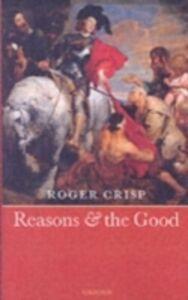 Foto Cover di Reasons and the Good, Ebook inglese di Roger Crisp, edito da Clarendon Press