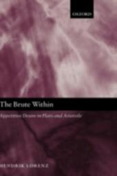 Brute Within: Appetitive Desire in Plato and Aristotle