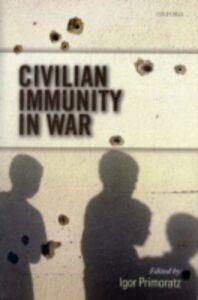 Foto Cover di Civilian Immunity in War, Ebook inglese di  edito da Clarendon Press