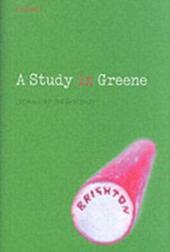 Study in Greene: Graham Greene and the Art of the Novel