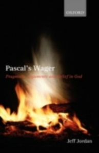 Ebook in inglese Pascal's Wager: Pragmatic Arguments and Belief in God Jordan, Jeff