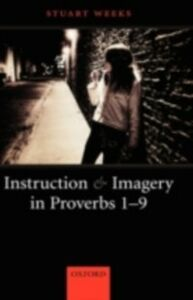 Foto Cover di Instruction and Imagery in Proverbs 1-9, Ebook inglese di Stuart Weeks, edito da OUP Oxford