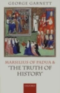 Ebook in inglese Marsilius of Padua and 'the Truth of History' Garnett, George
